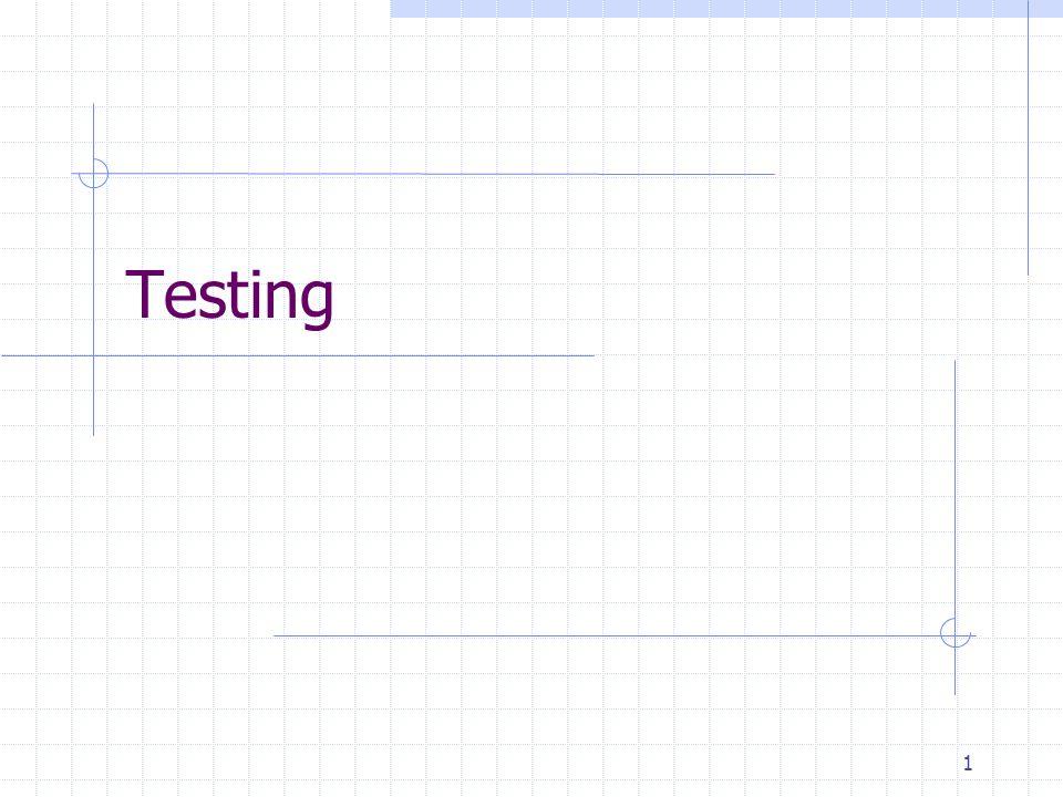 1 Testing