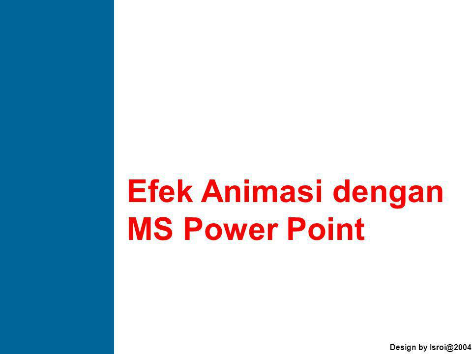 Efek Animasi dengan MS Power Point