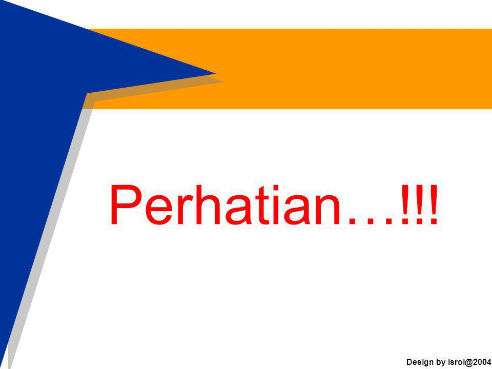 Design by Isroi@2004 Efek Animasi dengan MS Power Point Efek Animasi dengan MS Power Point