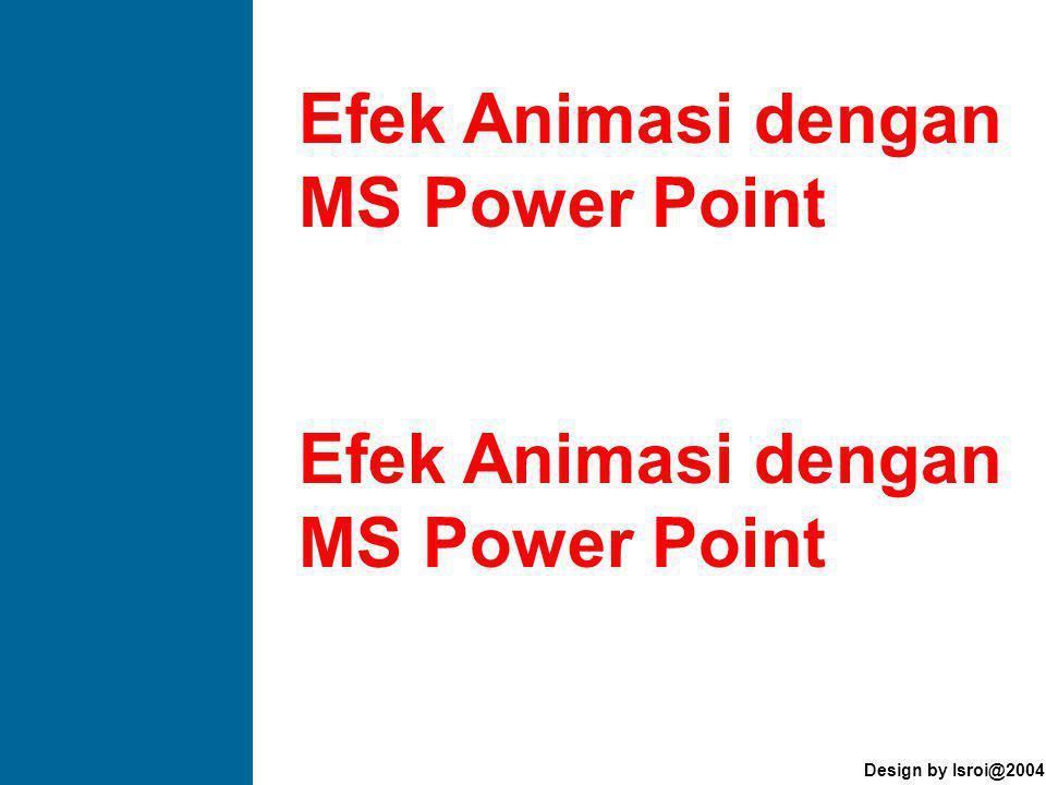 Efek Animasi dengan MS Power Point Efek Animasi dengan MS Power Point