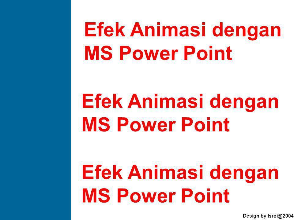 Efek Animasi dengan MS Power Point Efek Animasi dengan MS Power Point Efek Animasi dengan MS Power Point