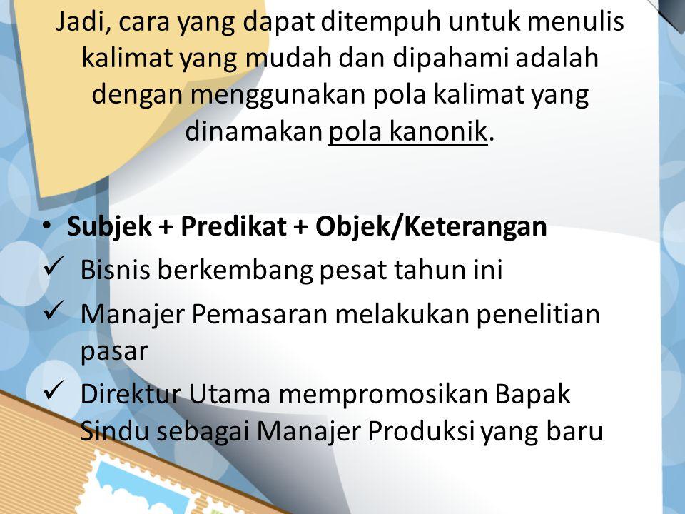 Contoh: Kalimat tidak efektif: Menurut rencana, dalam rapat itu akan dihadiri Direktur Utama.