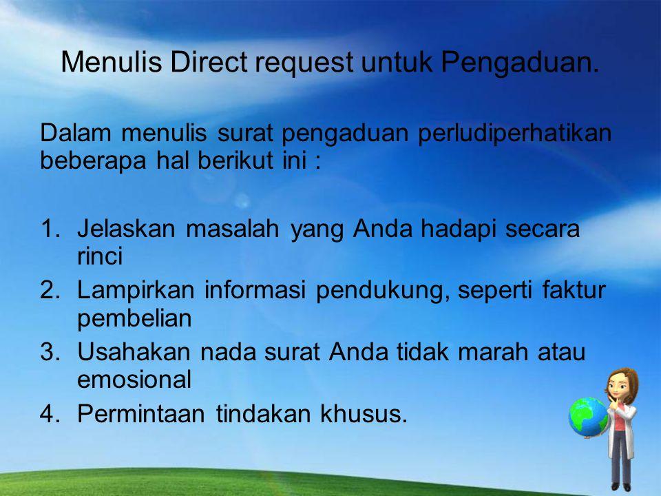 Contoh direct request untuk pengaduan.Palembang, 27 November 2012 Yth.
