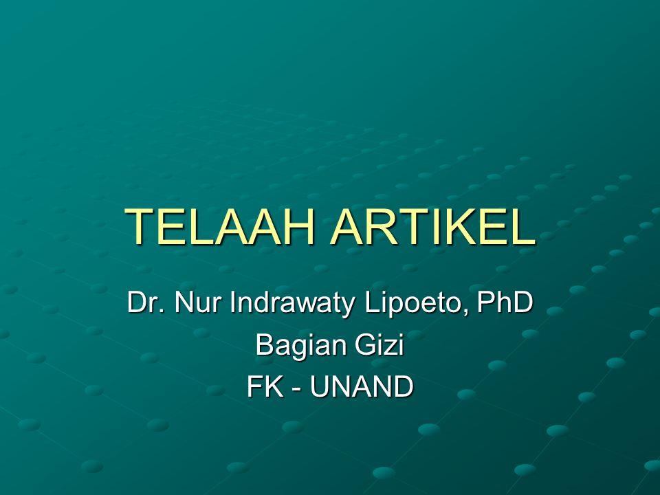 TELAAH ARTIKEL Dr. Nur Indrawaty Lipoeto, PhD Bagian Gizi FK - UNAND