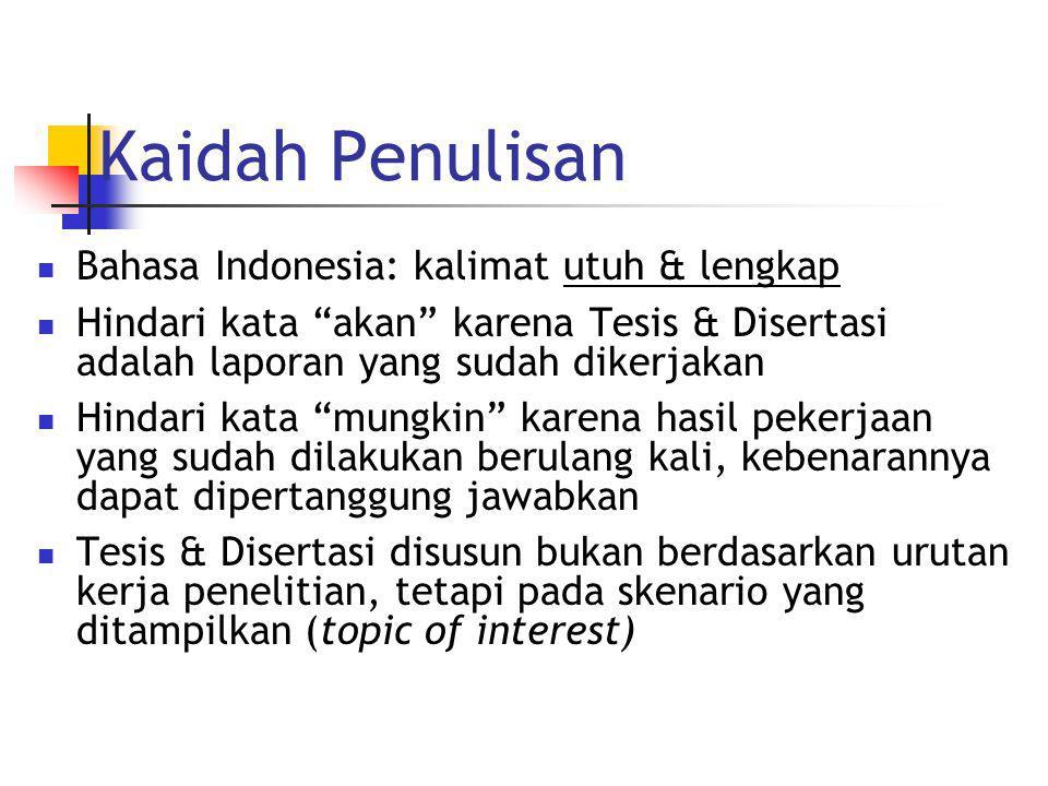 """Kaidah Penulisan Bahasa Indonesia: kalimat utuh & lengkap Hindari kata """"akan"""" karena Tesis & Disertasi adalah laporan yang sudah dikerjakan Hindari ka"""