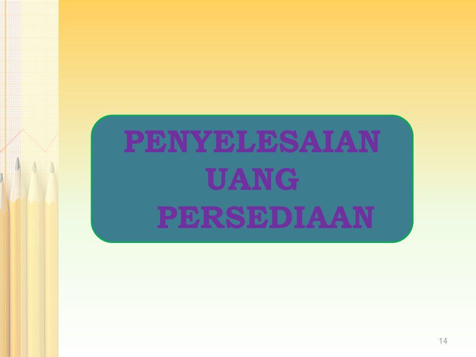PENYELESAIAN UANG PERSEDIAAN 14