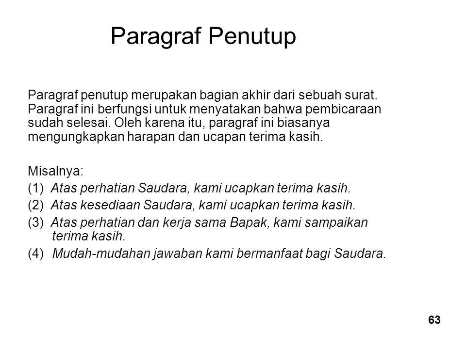 ParagrafPenutup Paragraf penutup merupakan bagian akhir dari sebuah surat.