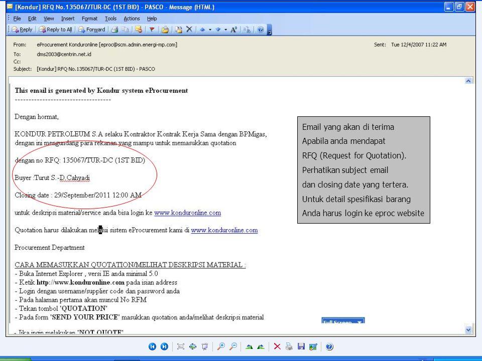 Email yang akan di terima Apabila anda mendapat RFQ (Request for Quotation). Perhatikan subject email dan closing date yang tertera. Untuk detail spes