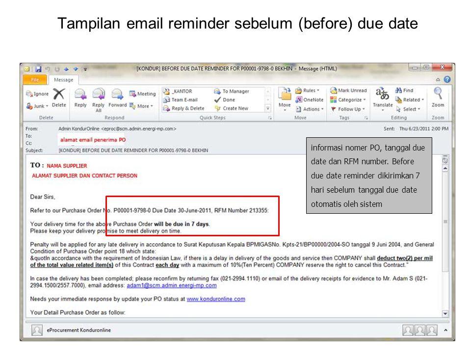 Tampilan email reminder sebelum (before) due date informasi nomer PO, tanggal due date dan RFM number. Before due date reminder dikirimkan 7 hari sebe