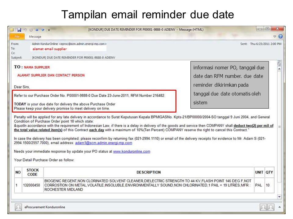 Tampilan email reminder due date informasi nomer PO, tanggal due date dan RFM number. due date reminder dikirimkan pada tanggal due date otomatis oleh