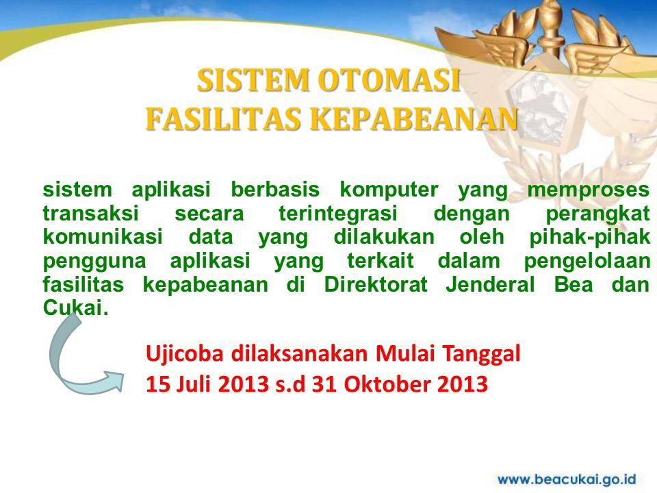 SISTEM OTOMASI FASILITAS KEPABEANAN sistem aplikasi berbasis komputer yang memproses transaksi secara terintegrasi dengan perangkat komunikasi data ya