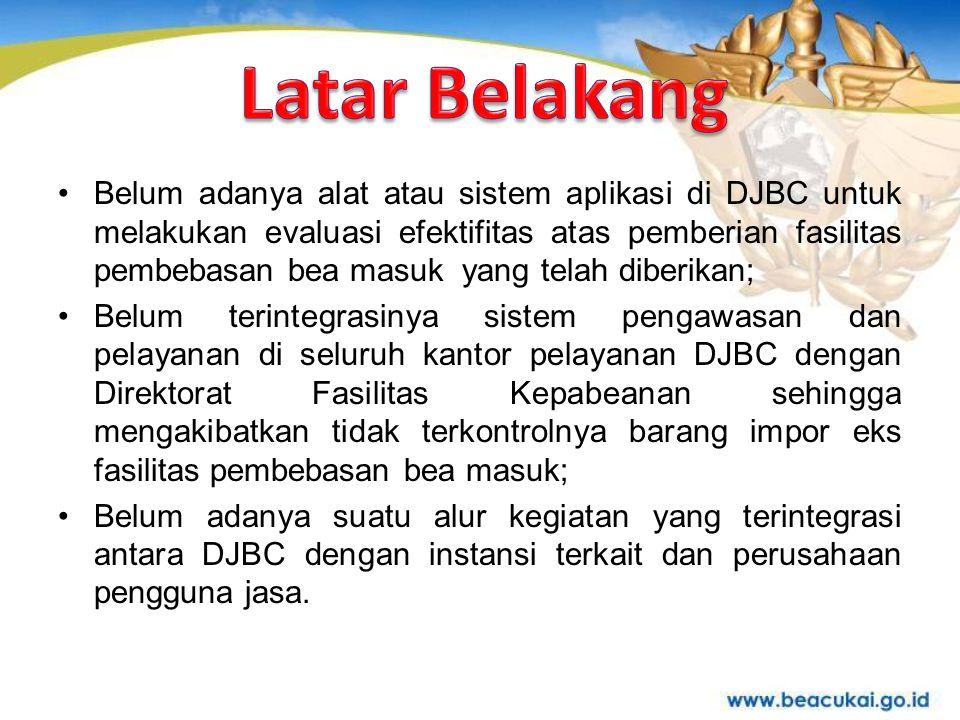 Belum adanya alat atau sistem aplikasi di DJBC untuk melakukan evaluasi efektifitas atas pemberian fasilitas pembebasan bea masuk yang telah diberikan