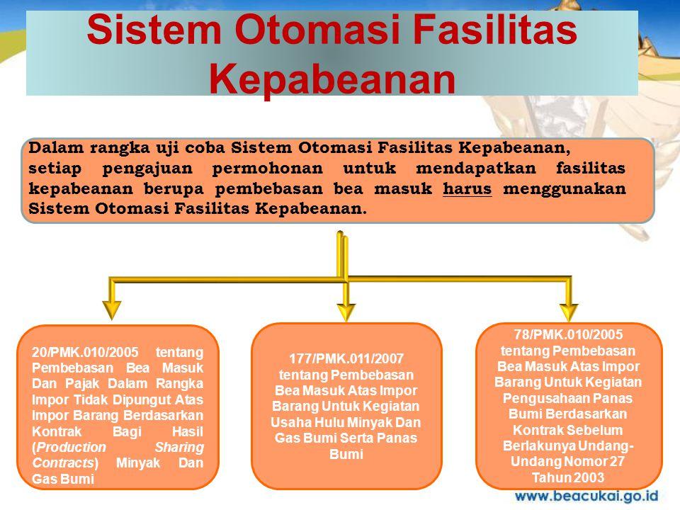 Sistem Otomasi Fasilitas Kepabeanan 20/PMK.010/2005 tentang Pembebasan Bea Masuk Dan Pajak Dalam Rangka Impor Tidak Dipungut Atas Impor Barang Berdasa