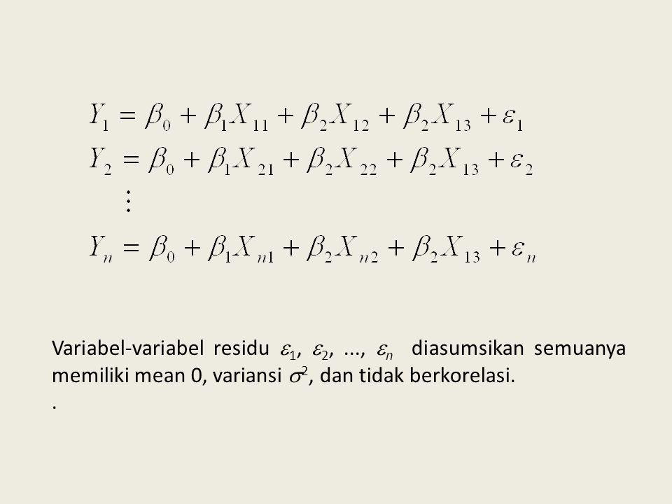 Variabel-variabel residu  1,  2,...,  n diasumsikan semuanya memiliki mean 0, variansi  2, dan tidak berkorelasi..