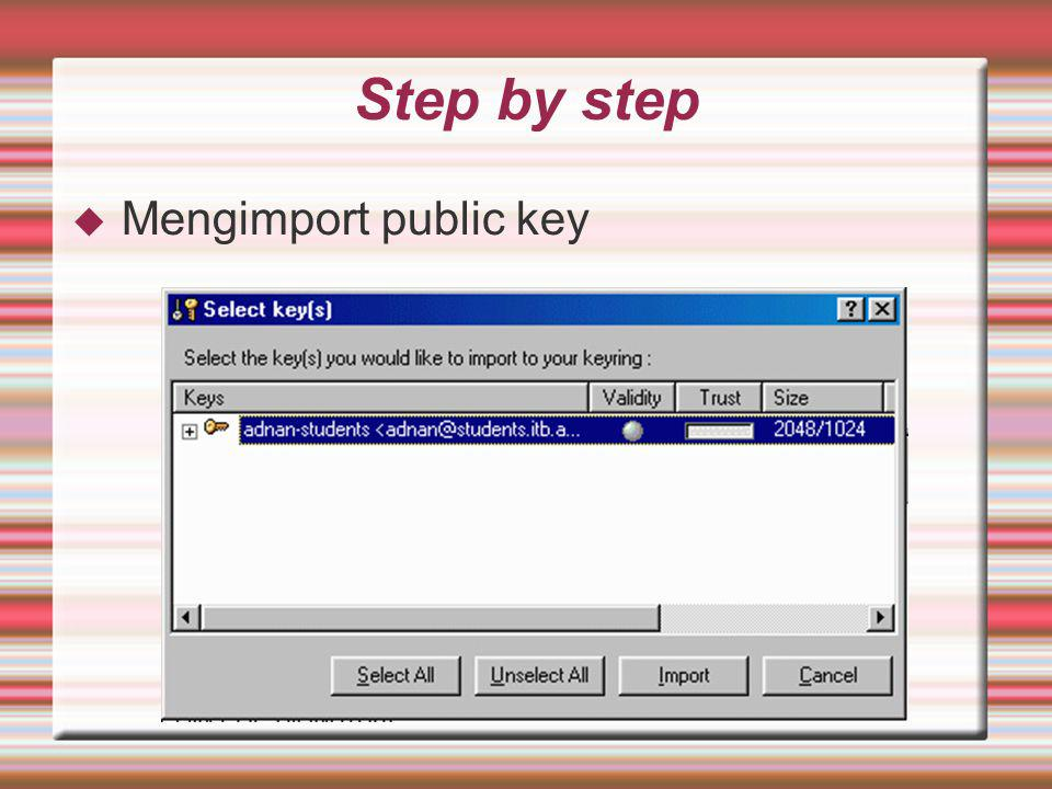 Step by step  Mengimport public key