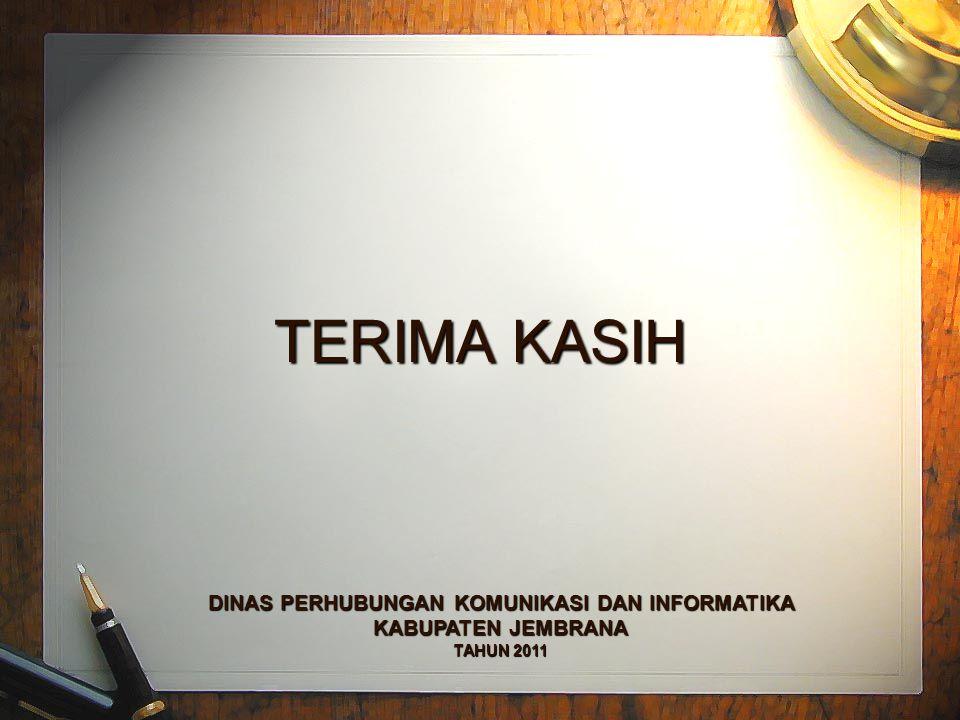 TERIMA KASIH DINAS PERHUBUNGAN KOMUNIKASI DAN INFORMATIKA KABUPATEN JEMBRANA TAHUN 2011