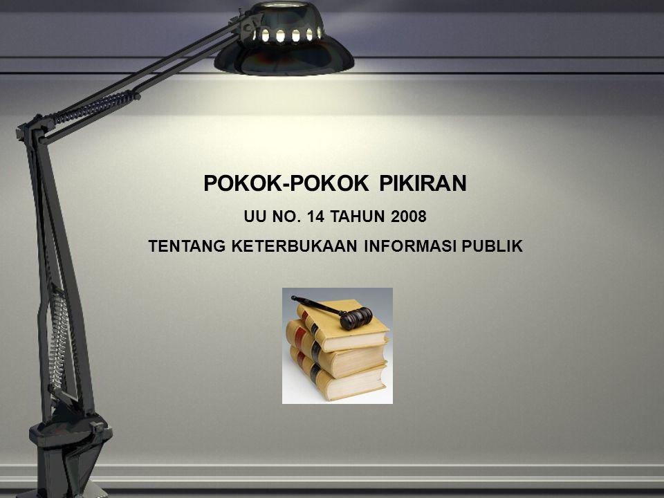 POKOK-POKOK PIKIRAN UU NO. 14 TAHUN 2008 TENTANG KETERBUKAAN INFORMASI PUBLIK