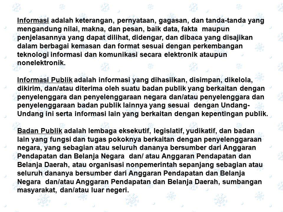 Komisi Komisi Informasi Informasi adalah lembaga mandiri yang yang berfungsi menjalankan Undang-Undang ini dan peraturan pelaksanaannya, menetapkan petunjuk teknis standar layanan informasi publik dan menyelesaikan sengketa informasi publik melalui mediasi dan/atau ajudikasi nonlitigasi.