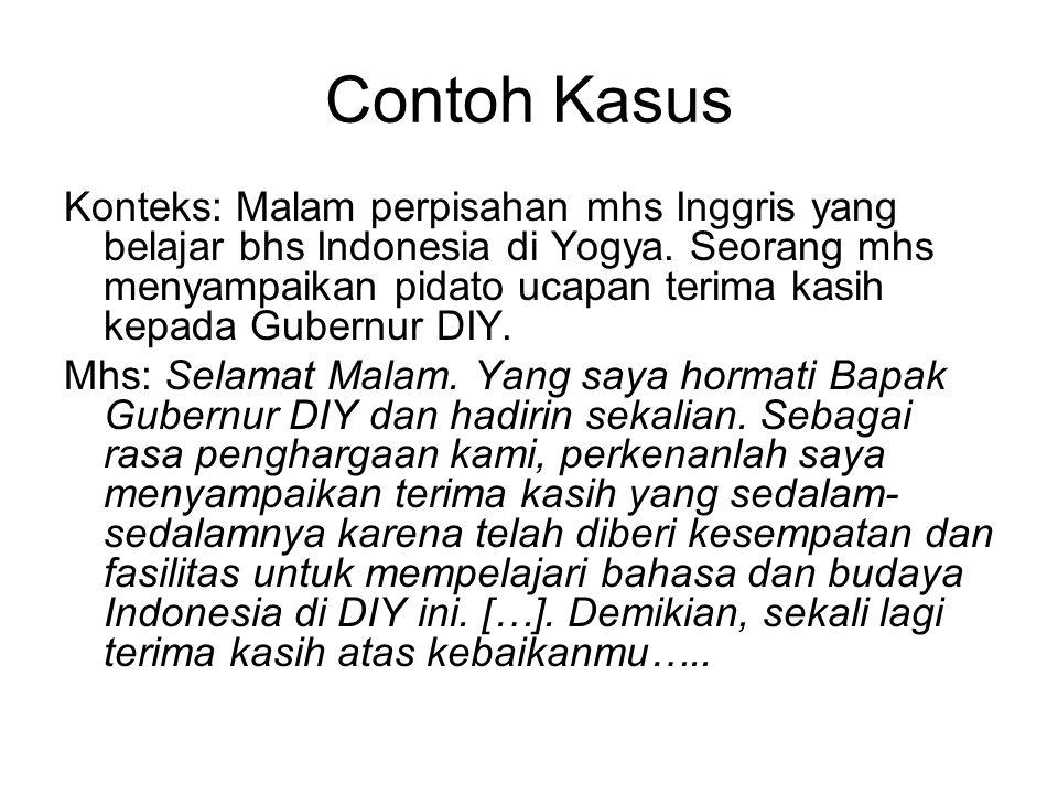Contoh Kasus Konteks: Malam perpisahan mhs Inggris yang belajar bhs Indonesia di Yogya.