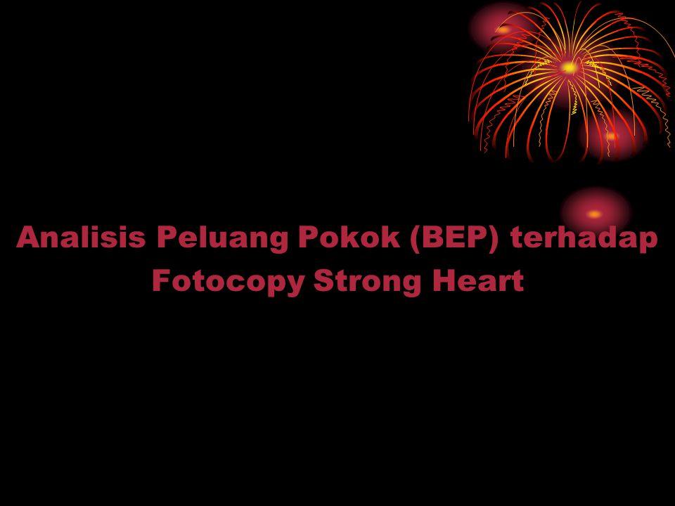 Analisis Peluang Pokok (BEP) terhadap Fotocopy Strong Heart