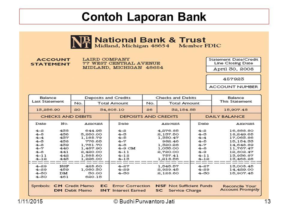1/11/2015© Budhi Purwantoro Jati13 Contoh Laporan Bank