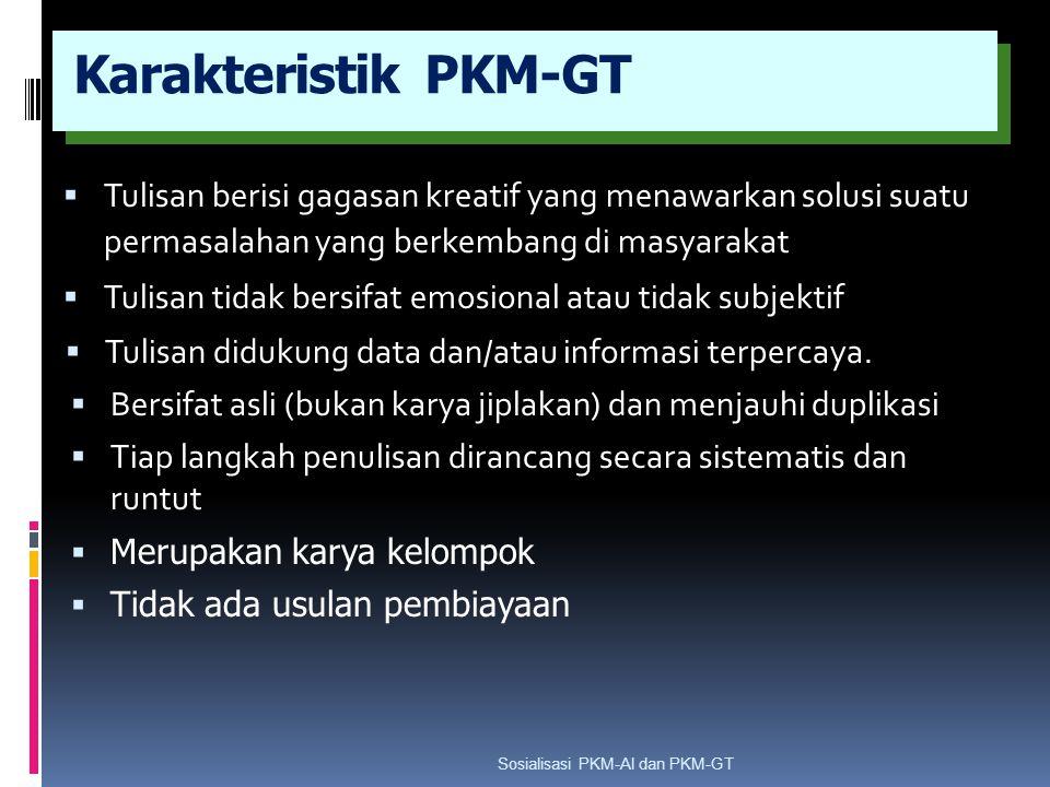Karakteristik PKM-GT  Tulisan berisi gagasan kreatif yang menawarkan solusi suatu permasalahan yang berkembang di masyarakat  Tulisan tidak bersifat