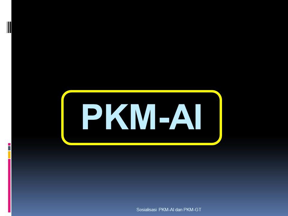 PKM-AI Sosialisasi PKM-AI dan PKM-GT