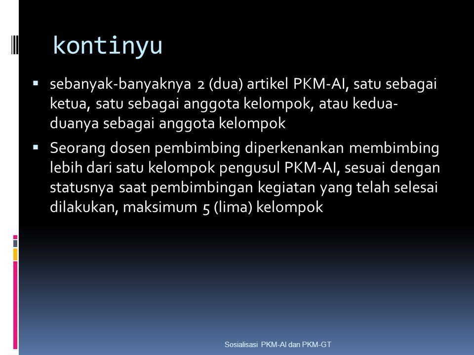 kontinyu  sebanyak-banyaknya 2 (dua) artikel PKM-AI, satu sebagai ketua, satu sebagai anggota kelompok, atau kedua- duanya sebagai anggota kelompok 