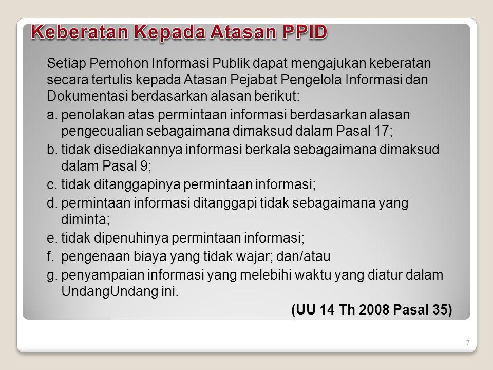 8 Administrasi Pelayanan Meja Informasi Permohonan Informasi Keberatan Kelengkapan Administrasi: 1.