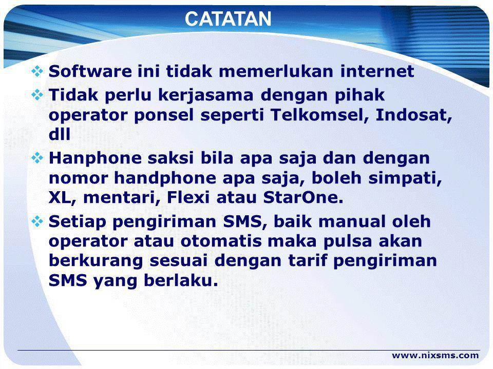 CATATAN  Software ini tidak memerlukan internet  Tidak perlu kerjasama dengan pihak operator ponsel seperti Telkomsel, Indosat, dll  Hanphone saksi