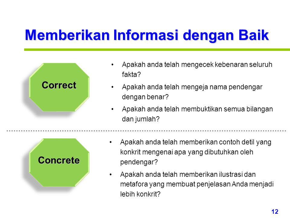 12 www.rajapresentasi.com Memberikan Informasi dengan Baik Correct Concrete Apakah anda telah mengecek kebenaran seluruh fakta.