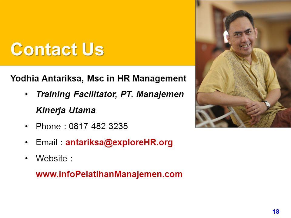 18 www.rajapresentasi.com Contact Us Yodhia Antariksa, Msc in HR Management Training Facilitator, PT.