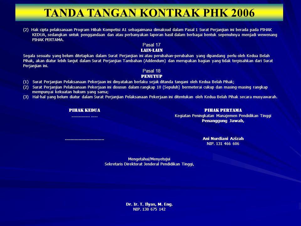 TANDA TANGAN KONTRAK PHK 2006 (2) Hak cipta pelaksanaan Program Hibah Kompetisi A1 sebagaimana dimaksud dalam Pasal 1 Surat Perjanjian ini berada pada