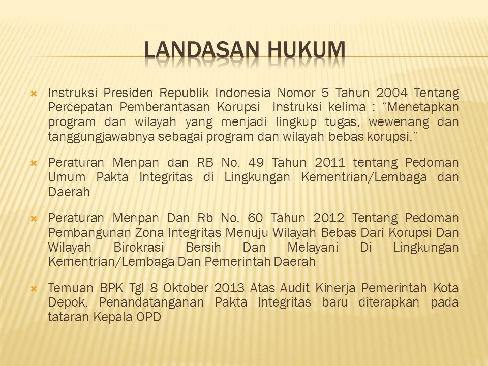 """ Instruksi Presiden Republik Indonesia Nomor 5 Tahun 2004 Tentang Percepatan Pemberantasan Korupsi Instruksi kelima : """"Menetapkan program dan wilayah"""