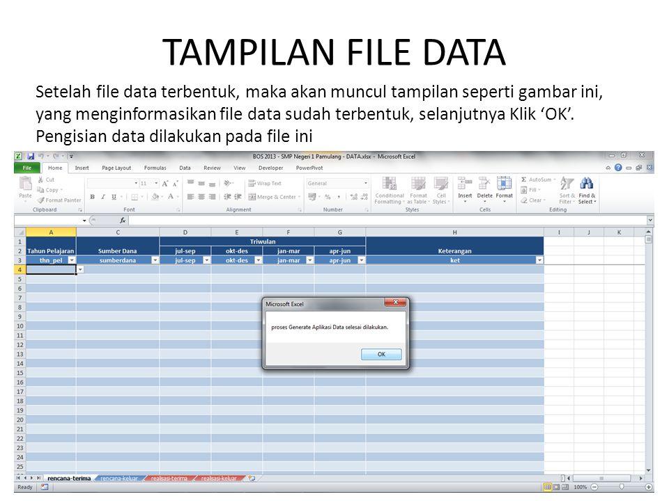 TAMPILAN FILE DATA Setelah file data terbentuk, maka akan muncul tampilan seperti gambar ini, yang menginformasikan file data sudah terbentuk, selanju
