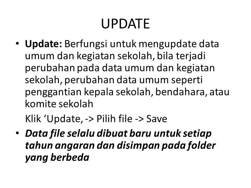 UPDATE Update: Berfungsi untuk mengupdate data umum dan kegiatan sekolah, bila terjadi perubahan pada data umum dan kegiatan sekolah, perubahan data u