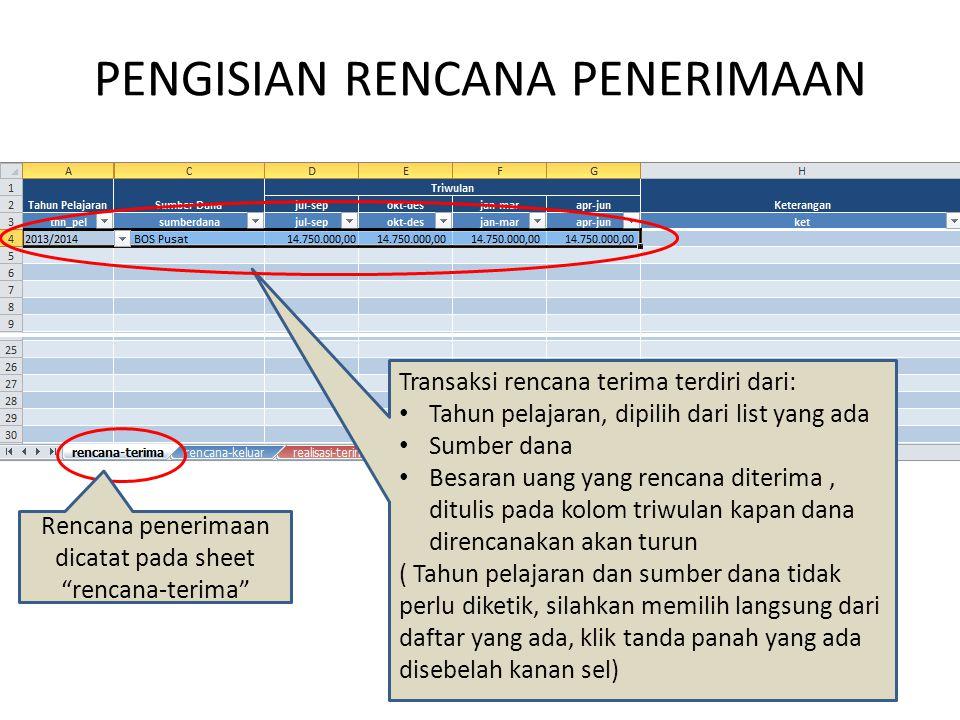 """PENGISIAN RENCANA PENERIMAAN Rencana penerimaan dicatat pada sheet """"rencana-terima"""" Transaksi rencana terima terdiri dari: Tahun pelajaran, dipilih da"""