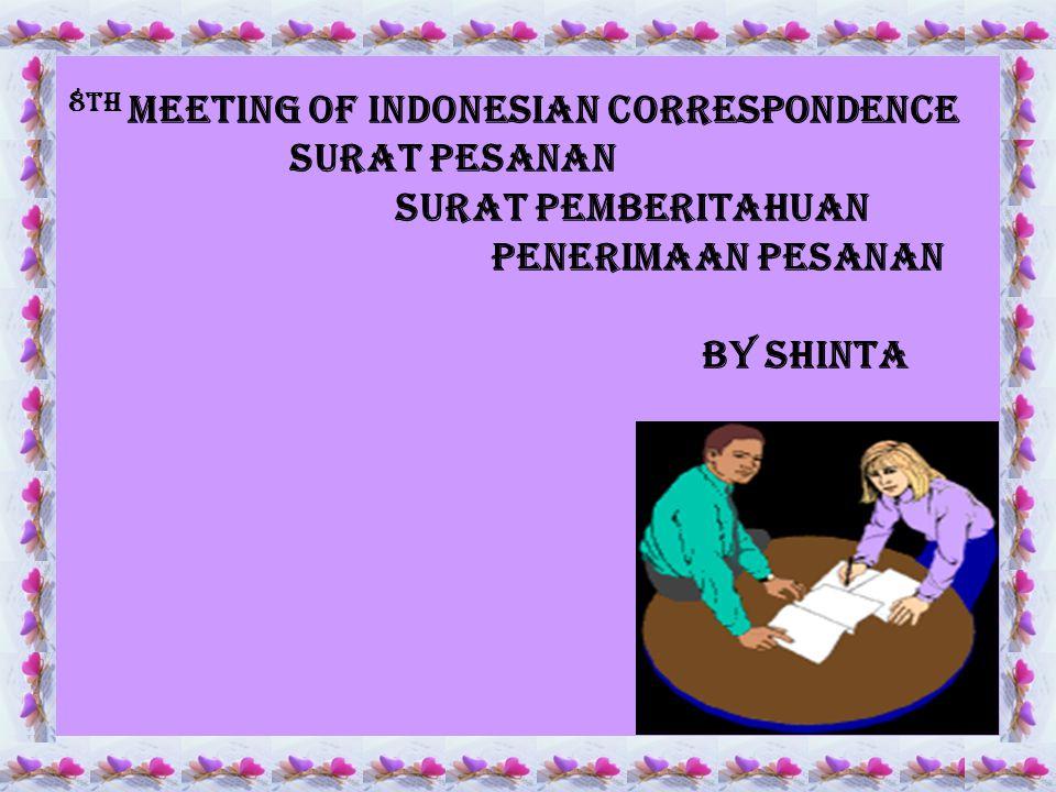 8th Meeting OF indonesian Correspondence surat PESANAN surat PEMBERITAHUAN PENERIMAAN PESANAN by ShinTA