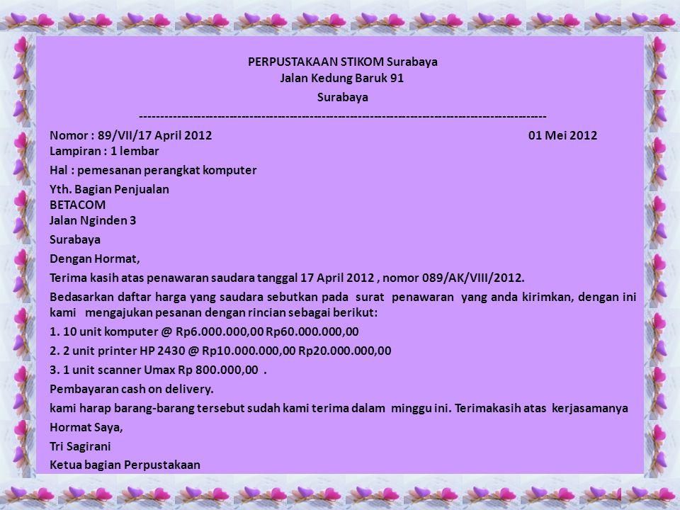 Latihan pembuatan surat pesanan Sebuah Toko batik Kencana Putro yang berlokasi di jalan kemanggisan Utama Raya no 49 Jakarta Barat hendak memesan barang berdasarkan surat penawaran yang dibuat oleh manager pejualan PT.