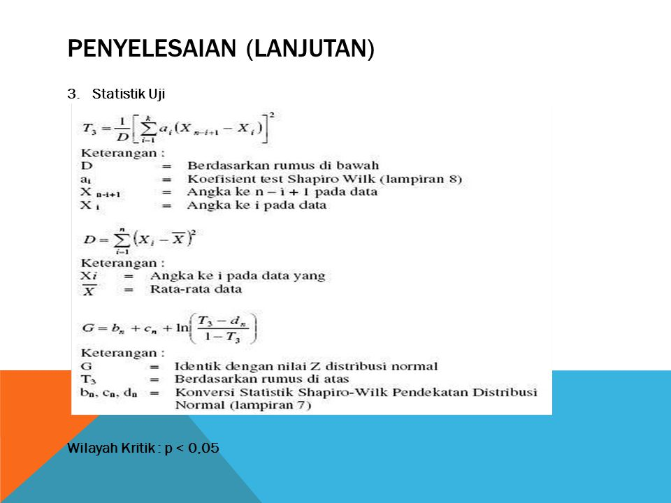 PENYELESAIAN (LANJUTAN) 4. Nilai Uji Statistik
