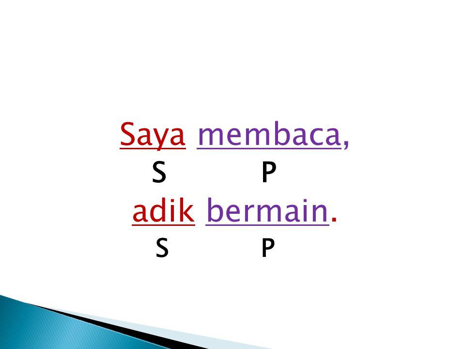 1. Kalimat tunggal (sederhana) 2. Kalimat majemuk (luas)