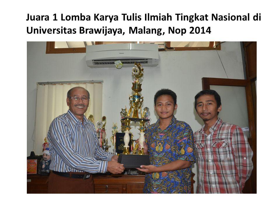 Juara 1 Lomba Karya Tulis Ilmiah Tingkat Nasional di Universitas Brawijaya, Malang, Nop 2014