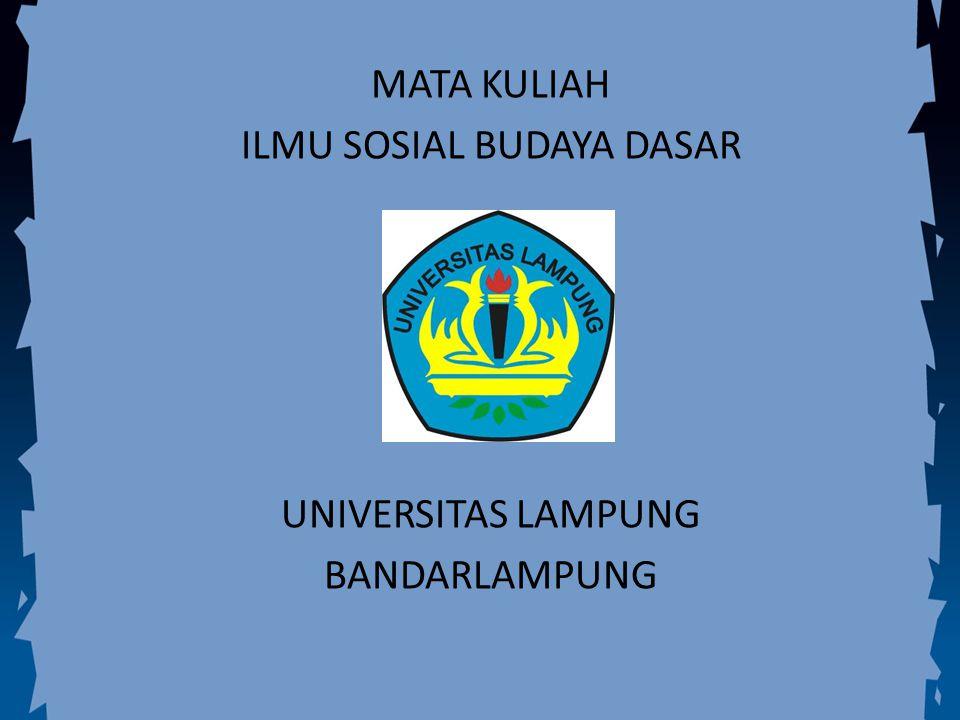 MATA KULIAH ILMU SOSIAL BUDAYA DASAR UNIVERSITAS LAMPUNG BANDARLAMPUNG