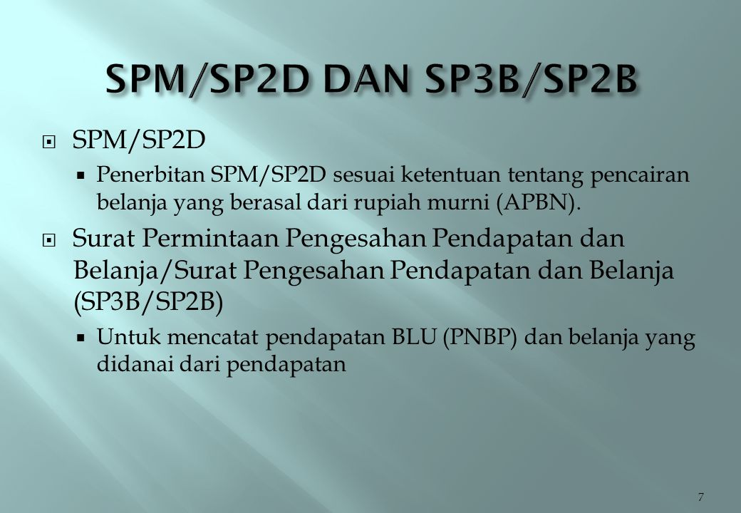  SPM/SP2D  Penerbitan SPM/SP2D sesuai ketentuan tentang pencairan belanja yang berasal dari rupiah murni (APBN).