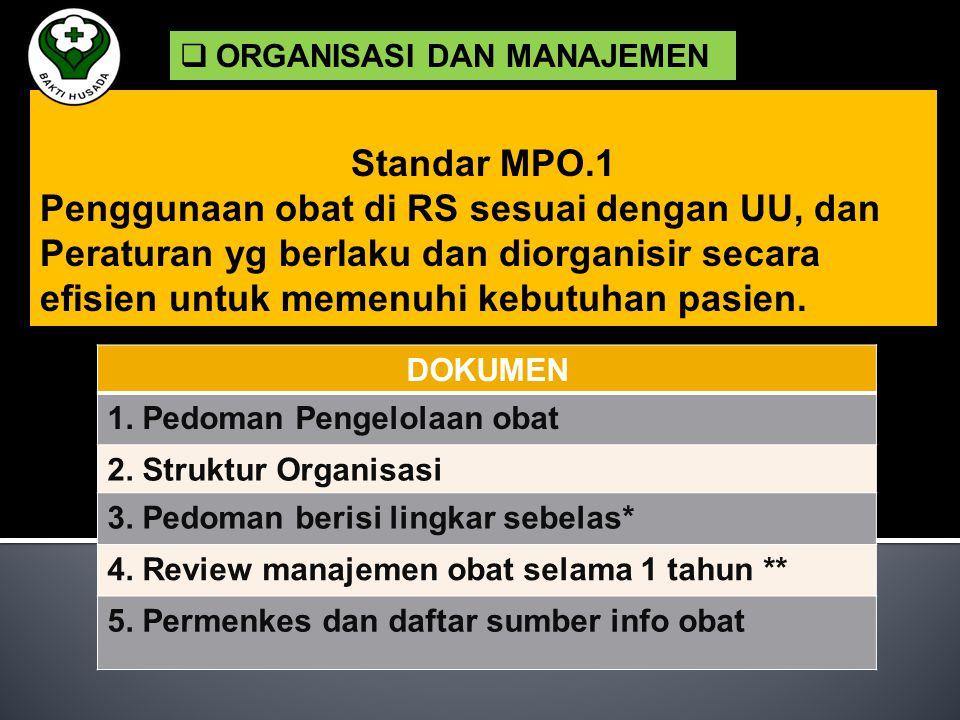 17 STANDAR MANAJEMEN & PENGGUNAAN OBAT (MPO) GAMBARAN UMUM MPO merupakan komponen yg penting, mencakup sistem dan proses, upaya multidisiplin dan terk