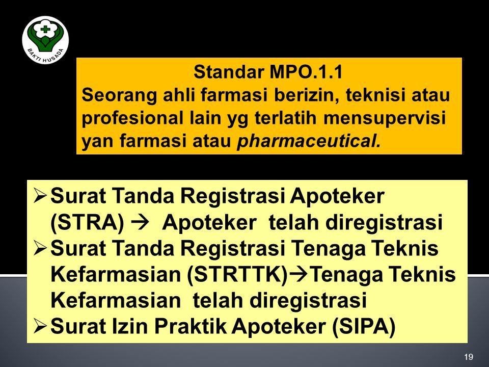 Standar MPO.1 Penggunaan obat di RS sesuai dengan UU, dan Peraturan yg berlaku dan diorganisir secara efisien untuk memenuhi kebutuhan pasien.  ORGAN