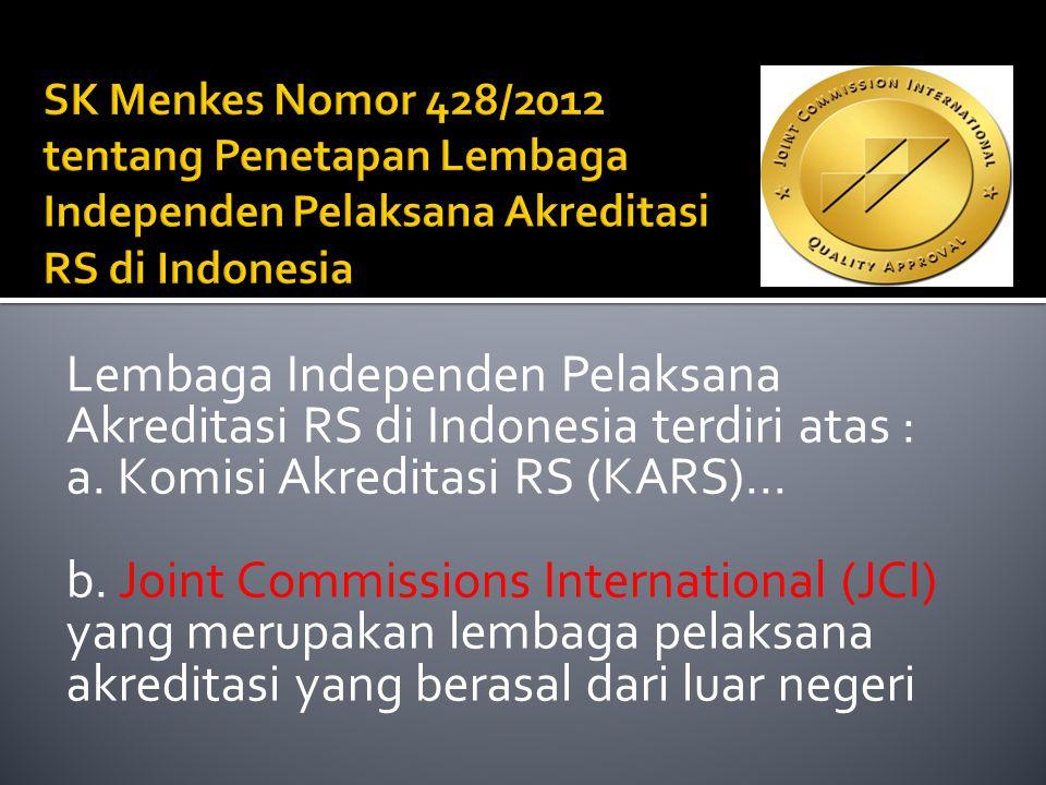 Pasal 3 : Ayat 3  RS wajib mengikuti akreditasi nasional Ayat 5  RS yg akan mengikuti akreditasi internasional harus sudah mendapatkan status akredi