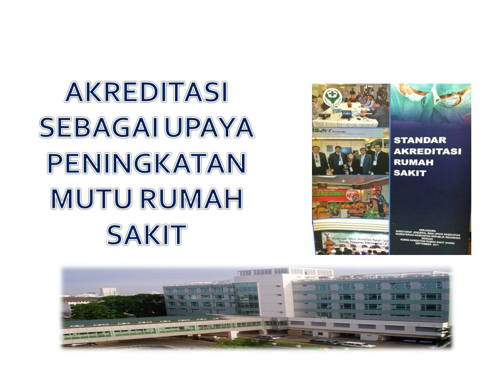 UU No: 44 /2009 Pasal 6 Ayat I (c) Pemerintah dan PemDa bertanggung jawab untuk : Membina dan mengawasi penyelenggaraan RS Permenkes No 12 / 2012 ttg.