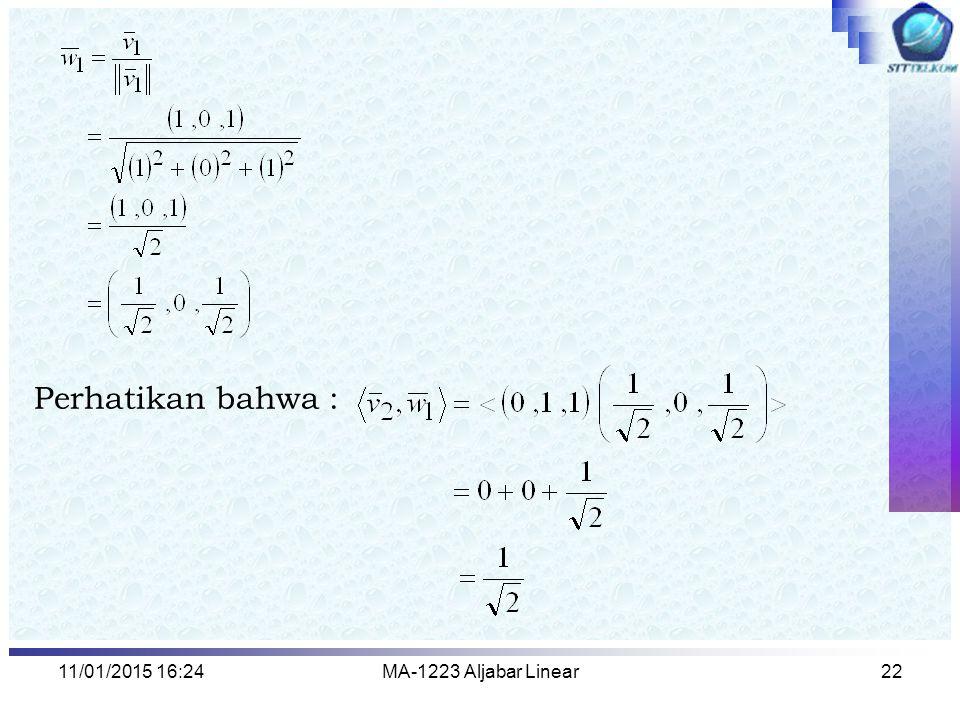 11/01/2015 16:26MA-1223 Aljabar Linear22 Perhatikan bahwa :