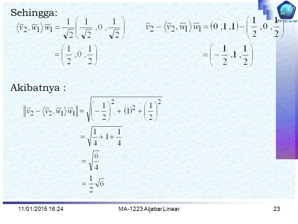 11/01/2015 16:26MA-1223 Aljabar Linear23 Sehingga: Akibatnya :